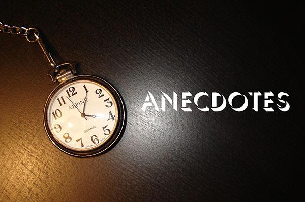 anecdotes